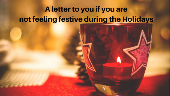 A letter to you: To help you through the Holidays.